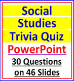 End of the Year Social Studies Trivia Quiz (POWERPOINT)