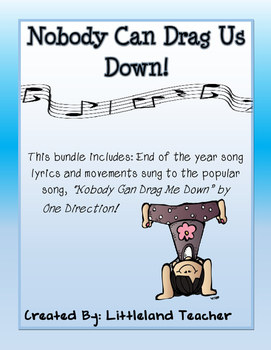 End of the Year Song- Nobody Can Drag Us Down!