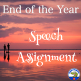 End of the Year Speech Assignment