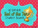 End of the Year Student Awards: 40 Editable Certificates