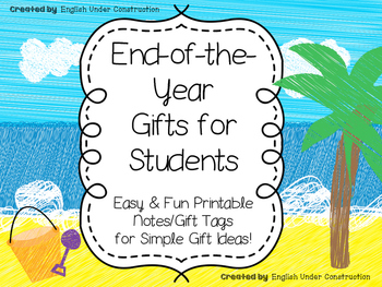 Updated - End of the Year Student Gift Notes/Tags