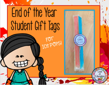 End of the Year Student Gift Tags for Ice Pops! FREEBIE