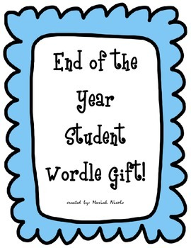 End of the Year Student Gift- Wordle