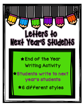 End of the Year Student Letters- Students Write to Next Year's Class