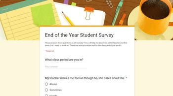 End of the Year Student Survey GOOGLE Form! Valuable Feedback from Students