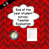End of the Year Student Survey- Teacher Evaluation