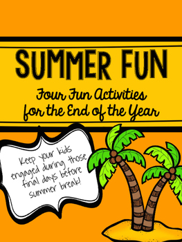 End of the Year Summer Fun Activities