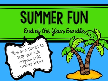 End of the Year Summer Fun BUNDLE