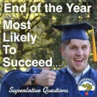 End of Year Activity - Class Superlatives: Most Likely To Succeed