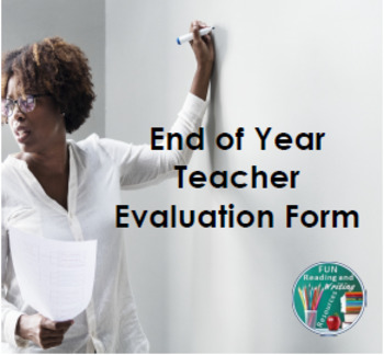 End of the Year Teacher Evaluation Form