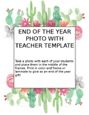 End of the Year Teacher and Student Photo Gift Cactus Themed