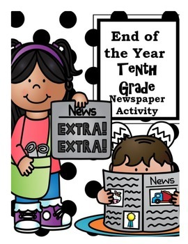 End of the Year Tenth Grade Newspaper Activity