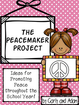 The Peacemaker Project: Promote Kindness in the Classroom