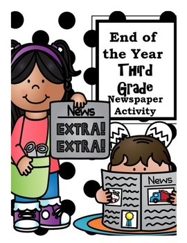 End of the Year Third Grade Newspaper Activity