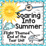 End of the Year Unit: Soaring Into Summer - A Week of End of the Year Fun!