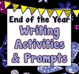 End of the Year Writing Activities Bundle