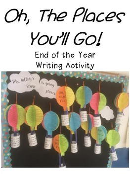 End of the Year Writing Activity - Oh The Places You'll Go