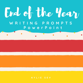 End of the Year Writing Journal Prompts PowerPoint