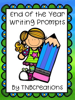 End of the Year Writing Prompts Worksheets
