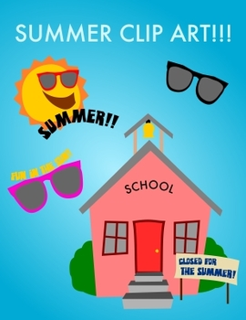 End of the school year / Summer clip art for newsletters a