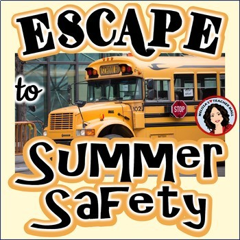 End of the Year Escape Room Summer Safety Game Activity