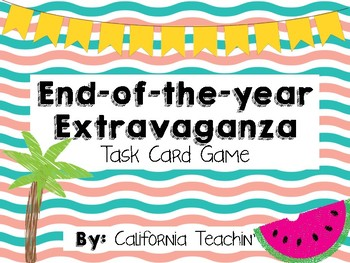 End of the year Extravaganza Task Card Game