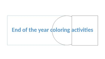 End of the year coloring activities
