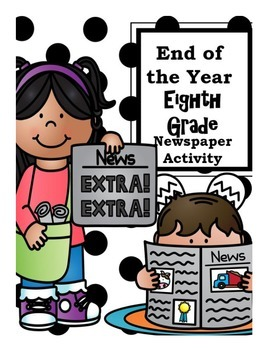 End of the Year Eighth Grade Newspaper Activity