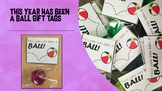 End of year gift tags - This year has been a ball