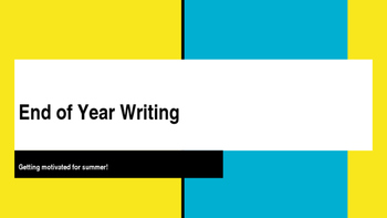 End of year writing prompt slides