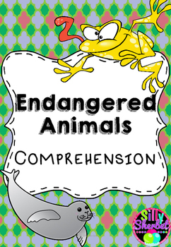 Endangered Animals Comprehension Pack