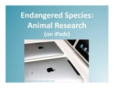 Endangered Species: Animal Research (on iPads!)