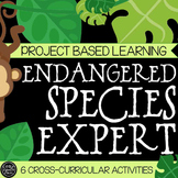Endangered Species Expert - Project Based Learning