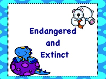 Endangered and Extinct Animals: Flipchart and Worksheets
