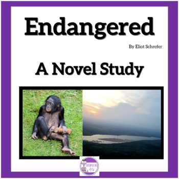 Endangered by Eliot Schrefer A Complete Novel Study
