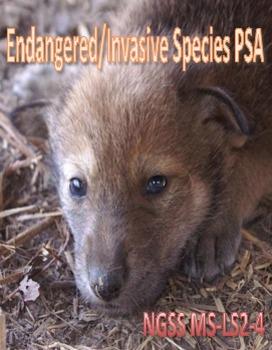 Endangered/Invasive Species PSA - NGSS MS-LS2-4