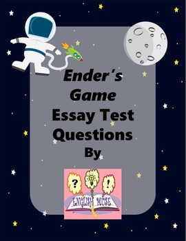 Ender's Game -- Essay Test Questions