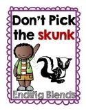 Ending Blends Don't Pick the Skunk
