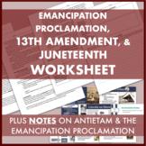 Ending Slavery Worksheet: Emancipation Proclamation, 13th Amendment, Juneteenth