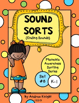 Ending Sounds  {Phonemic Awareness Sorting Series, Set #8}