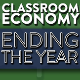 Ending The Year - How To Set Up A Class Economy Pt 14