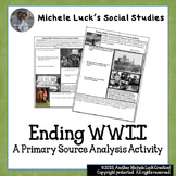 Ending WWII Primary Source Analysis Activity Handout US History WW2