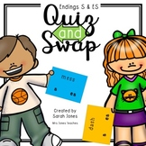 Endings S and ES Quiz and Swap