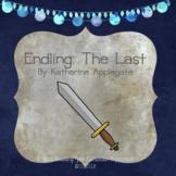 Endling The Last: Katherine Applegate: a CCSS-aligned close reading novel study