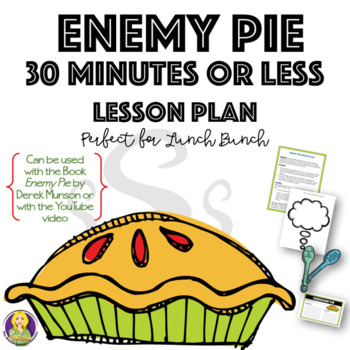 Enemy Pie~ 30 Minutes (or less) Lesson Plan