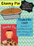 Enemy Pie Thematic Unit: Great Emergency Sub Plans!