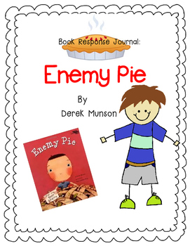 Enemy Pie by Derek Munson-A Complete Book Response Journal