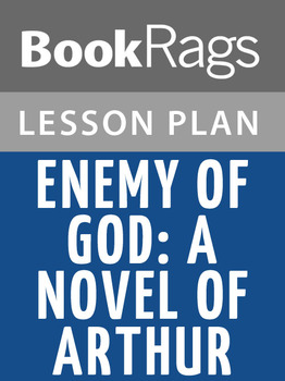 Enemy of God: A Novel of Arthur Lesson Plans