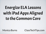 Energize ELA Lessons: iPad Apps that Align to the Common Core