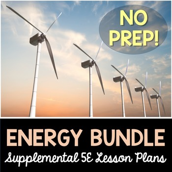 Energy 5E Bundle - Supplemental Lesson Plans - NO LABS